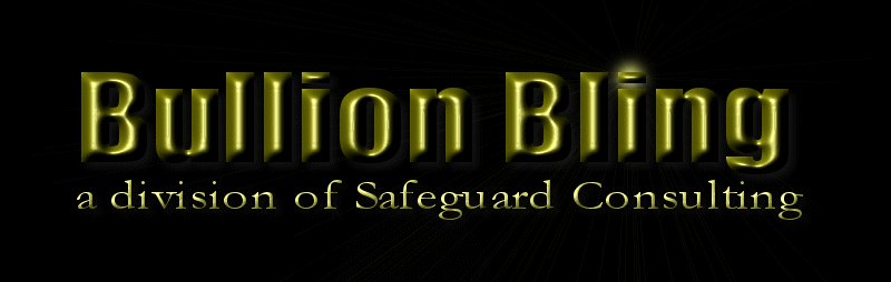 Bullion Bling - Safeguard Consulting - Jean Meadows