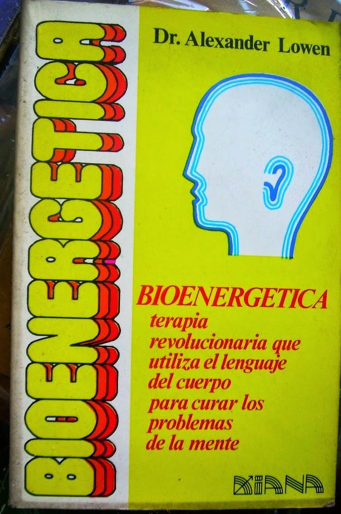Bioenergetica del doctor Alexander Lowen