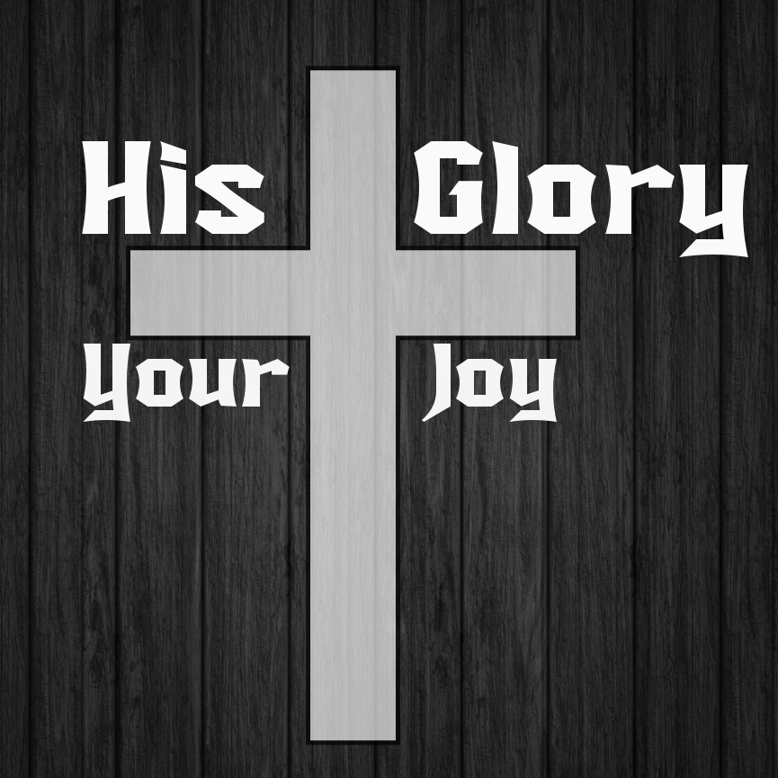 His Glory | Your Joy