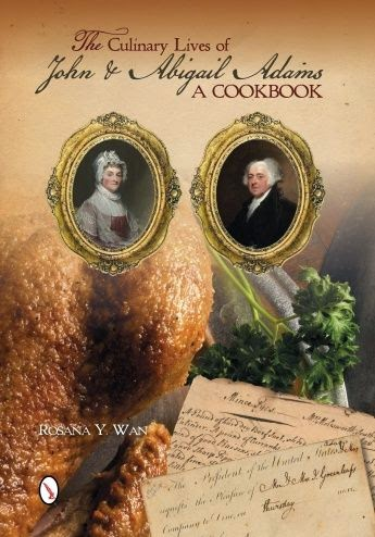 The Culinary Lives of John and Abigail Adams A Cookbook