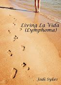 Living La Vida (Lymphoma)