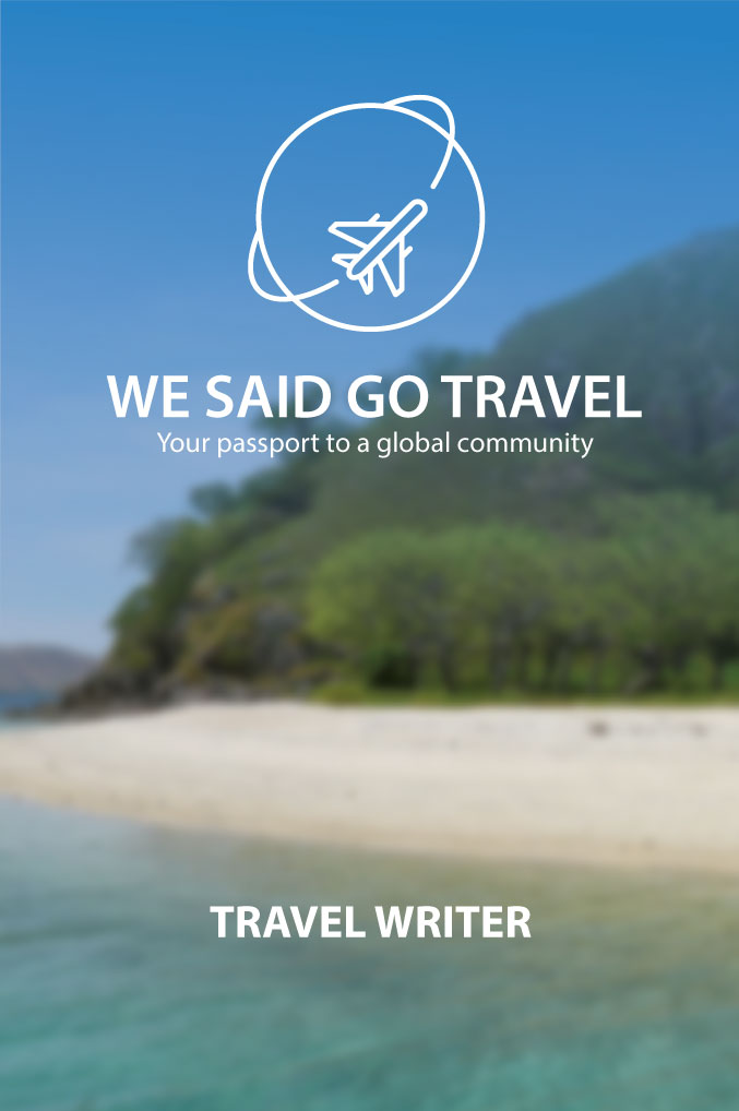 We Said Go Travel Writer