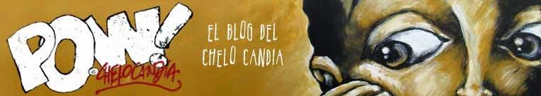 Pow!, el blog del Chelo Candia