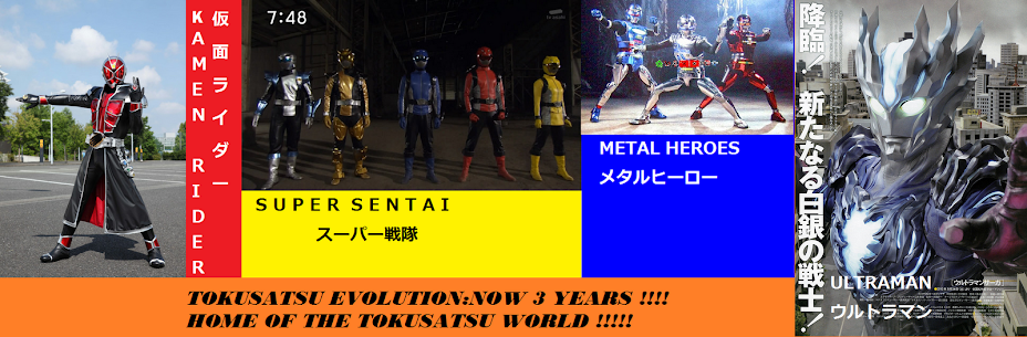 TOKUSATSU EVOLUTION:THE WORLD OF TOKUSATSU