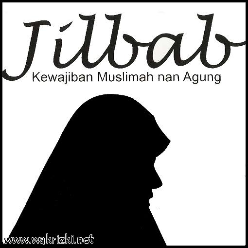 JILBAB - Kewajiban Muslimah nan Agung