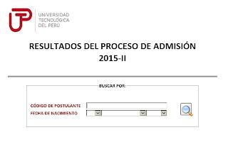 Resultados examen UTP 2015 II Examen General Universidad Tecnologica del Perú UTP 1 de Febrero