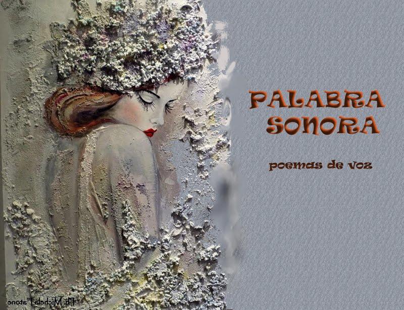 PALABRA SONORA (poemas de voz)