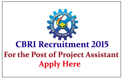 CSIR – Central Building Research Institute Hiring for the post of Project Assistant