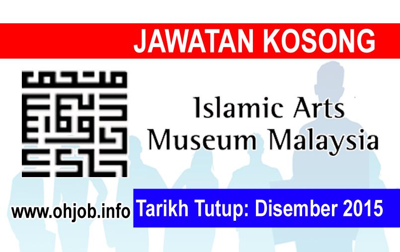 Jawatan Kerja Kosong Muzium Kesenian Islam Malaysia (IAMM) logo www.ohjob.info disember 2015