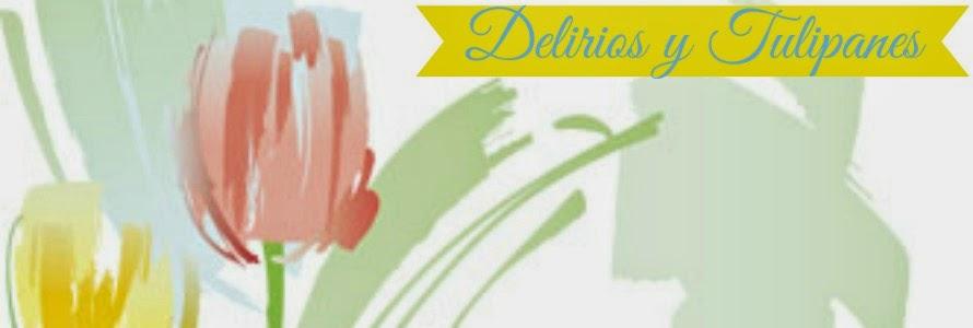 Delirios y tulipanes