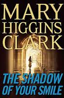 Just Finished ... The Shadow of Your Smile by Mary Higgins Clark