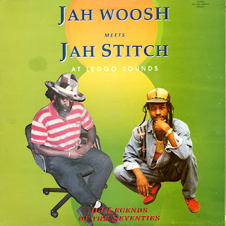 Jah Woosh Meets Jah Stitch - At Leggo Sounds