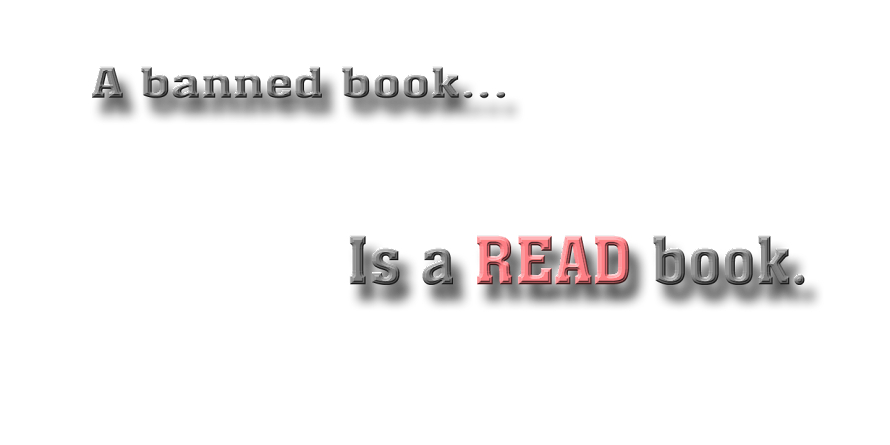 A banned book is a READ book.