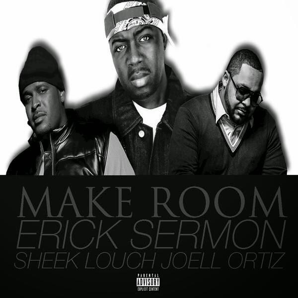 Erick Sermon ft. Sheek Louch & Joell Ortiz – Make Room