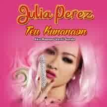 Download Lagu Julia Perez - Teu Kunanaon MP3