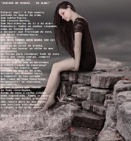 SENTADA NO DEGRAU... DA ALMA! / Poema escrito por VÓNY FERREIRA