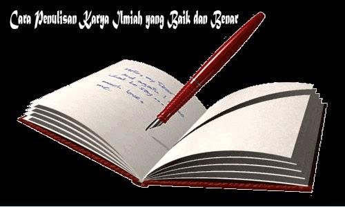 Cara Penulisan Karya Ilmiah yang Baik dan Benar