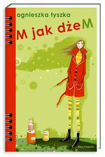 Agnieszka Tyszka. M jak dżeM.