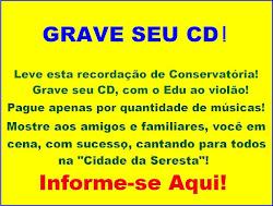 Grave o Seu CD, na Cidade da Seresta!