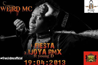 Weird Mc - Fiesta and Ijoya remix Prod by young D