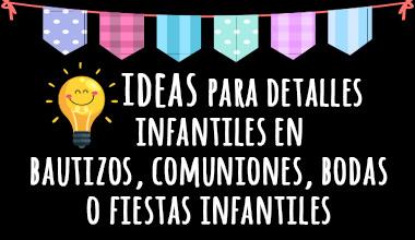 Ideas regalos infantiles para tus fiestas