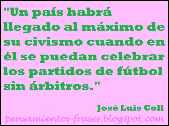 frases de José Luis Coll