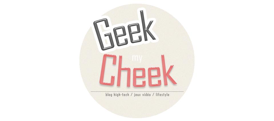 Geek My Cheek - Blog High-Tech & Lifestyle