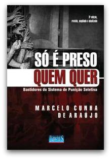 Capa do livro Só é preso quem quer - Marcelo Cunha de Araújo