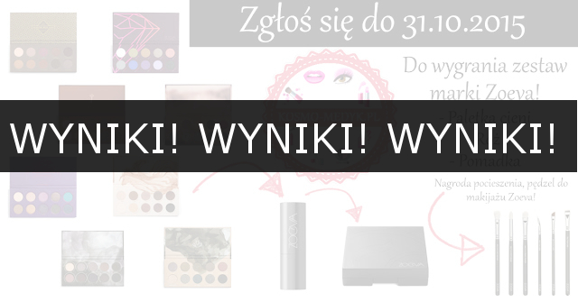 Wyniki rozdania Wygraj zestaw produktów marki Zoeva
