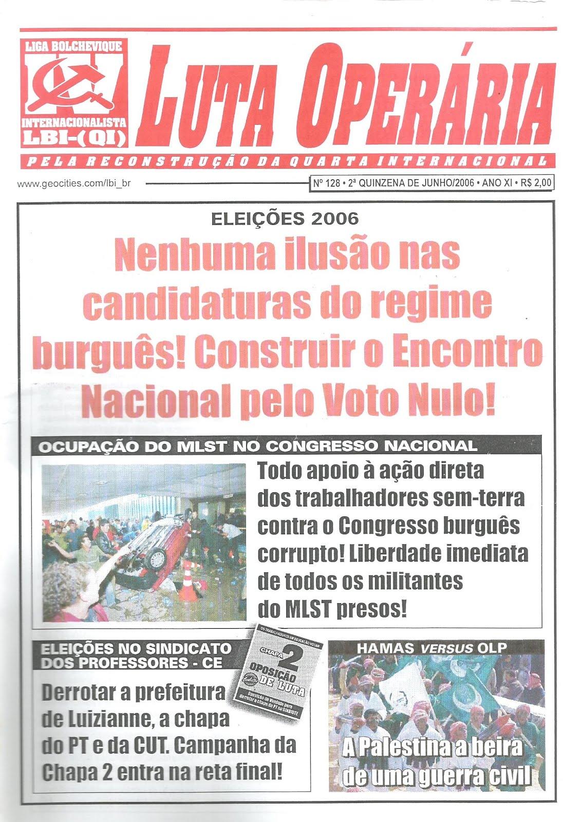 LEIA A EDIÇÃO DO JORNAL LUTA OPERÁRIA Nº 128, 2ª QUINZ. DE JUNHO/2006