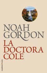 Tardes de sofá, manta y libro: LA DOCTORA COLE (Noah Gordon)