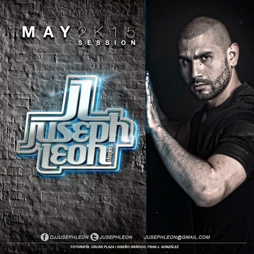 DJ Juseph León - MAY 2K15 SESSION