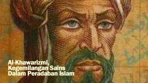 Al-Khawarizmi, Kegemilangan Sains Dalam Peradaban Islam