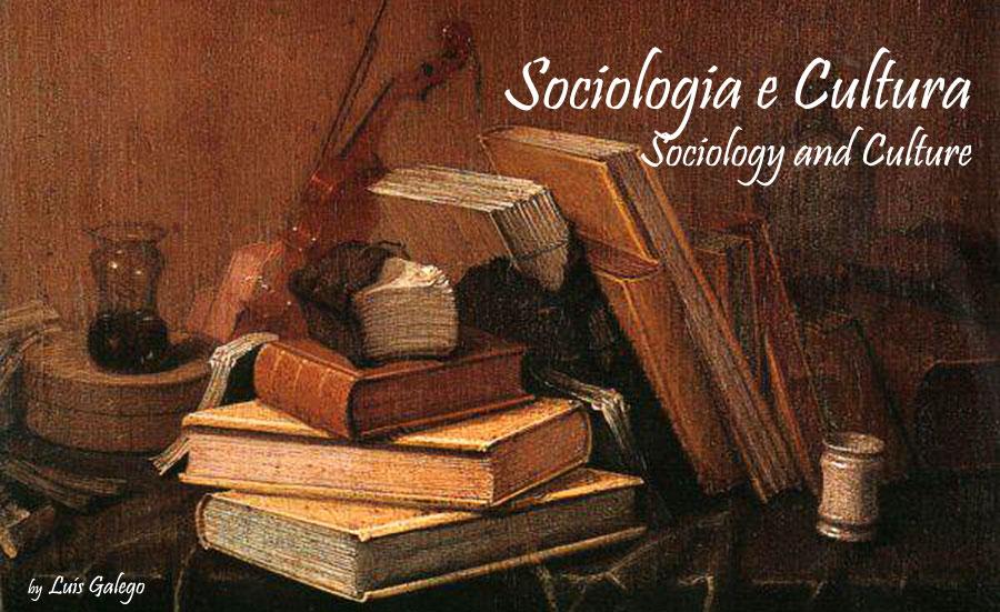 SOCIOLOGIA E CULTURA /// SOCIOLOGY AND CULTURE