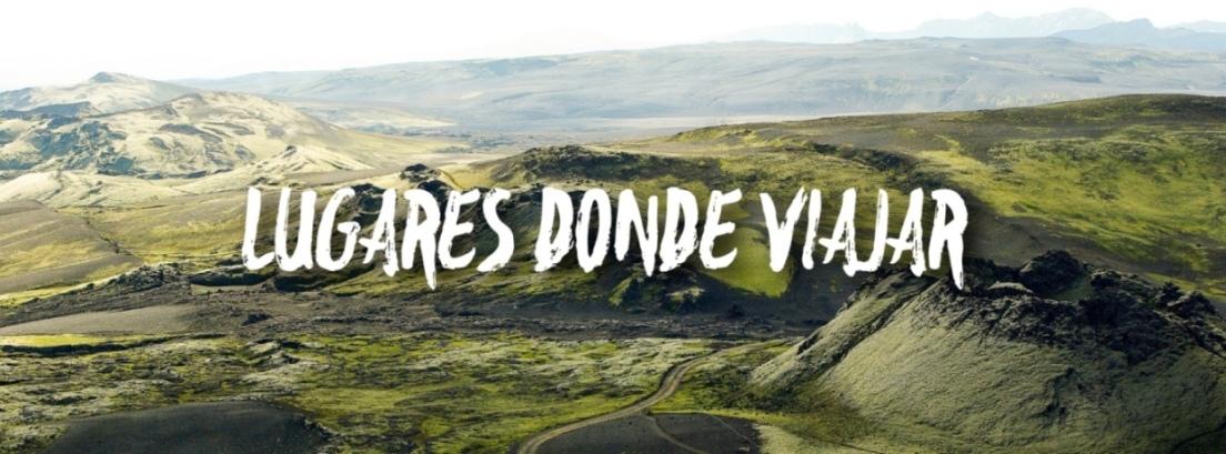 LUGARES DONDE VIAJAR
