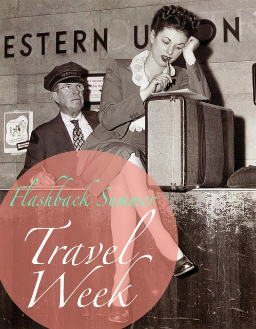 Flashback Summer: Travel Week Series