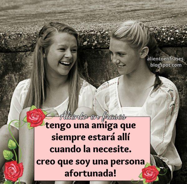 Frases bellas para amigas, tengo una bonita amiga, amistad verdadera, frases de aliento
