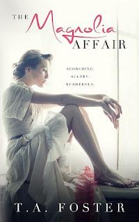 t.a. foster, ta foster, romantic thriller, romantic suspense, the magnolia affair