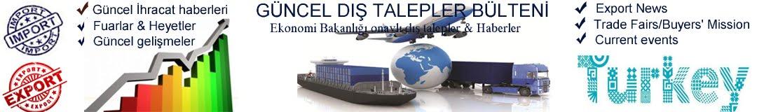Turkish Business Center, Güncel Dış Talepler Bülteni, Importer Companies,Fuar,İş görüşmesi