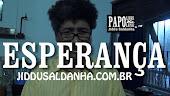 ESPERANÇA - VEJA ESTE VÍDEO