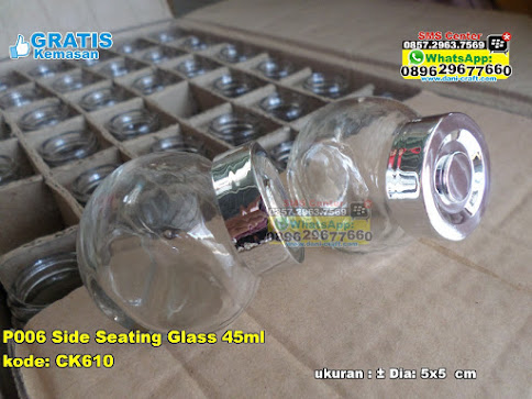 P006 Side Seating Glass 45ml jual