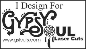 Gypsy Soul Laser Cuts Design Team- 2018, 2019