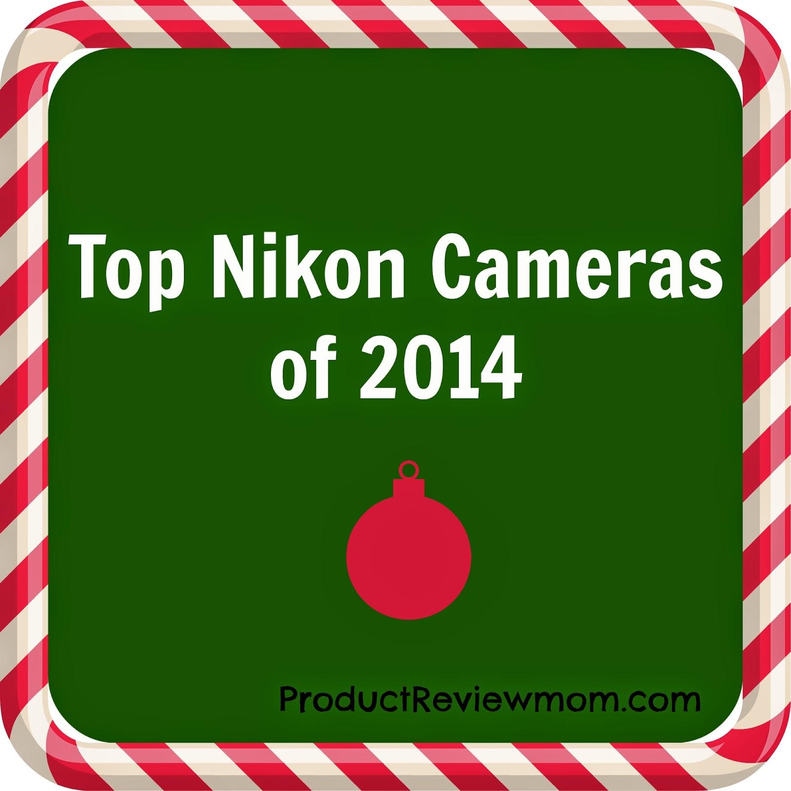 Top Nikon Cameras of 2014 #HolidayGiftGuide via www.productreviewmom.com