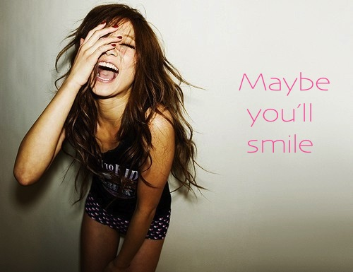 ..Maybe you&#39;ll smile..