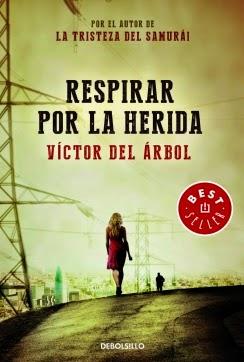 http://estantesllenos.blogspot.com.es/2014/07/respirar-por-la-herida-victor-del-arbol.html