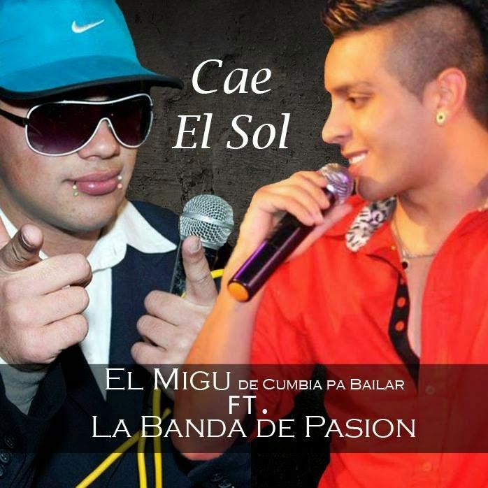 Cumbia Pa Bailar Ft La Banda De Pasion - Cae El Sol - (Septiembre 2014)