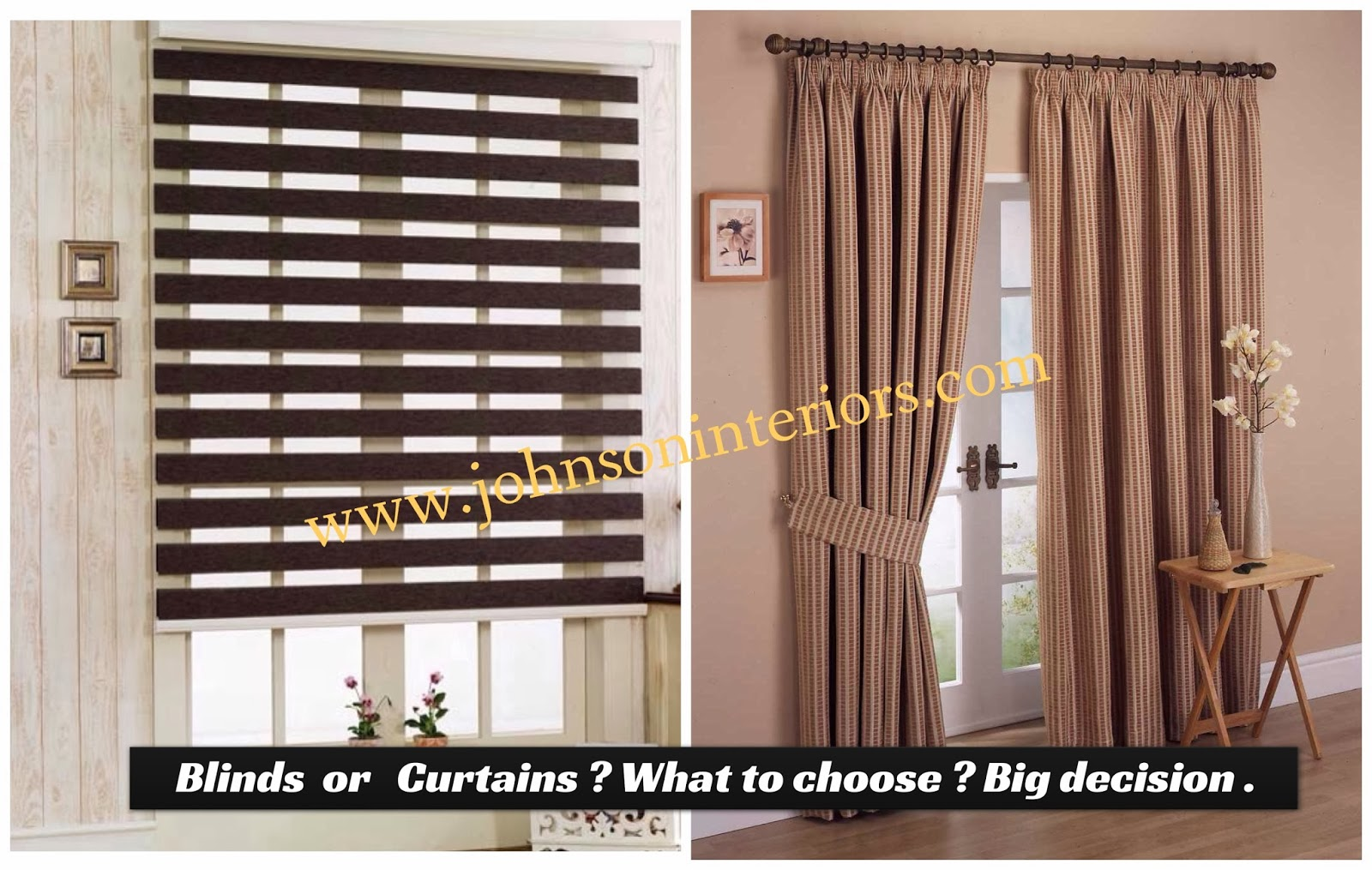 Johnson Blinds BLINDS OR CURTAINS WHAT TO CHOOSE BIG