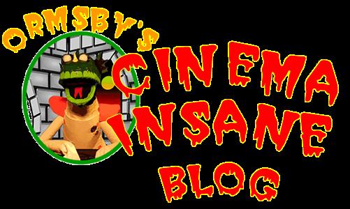 Ormsby's Cinema Insane Blog