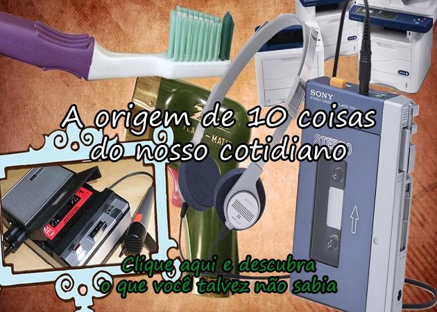http://www.pitacodoblogueiro.com.br/origem-de-10-coisas-que-usamosou-ja-usamos-no-nosso-cotidiano/