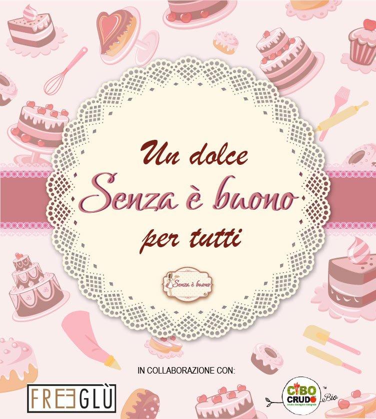 """""""Un dolce Senza è buono per tutti"""""""